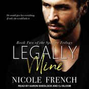 Legally Mine Audiobook, by Nicole French