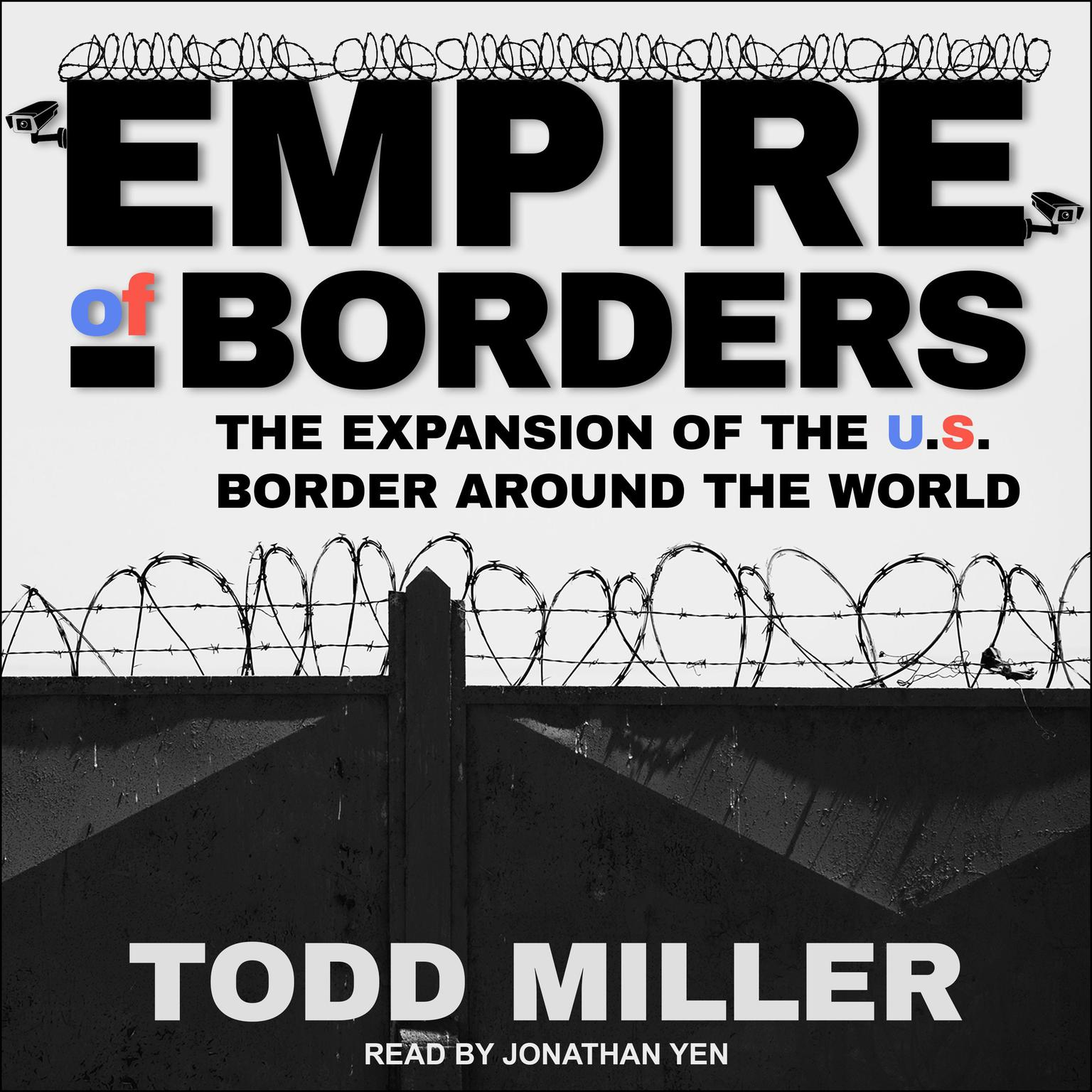 Printable Empire of Borders: How the US is Exporting its Border Around the World Audiobook Cover Art