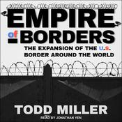 Empire of Borders: How the US is Exporting its Border Around the World Audiobook, by Todd Miller