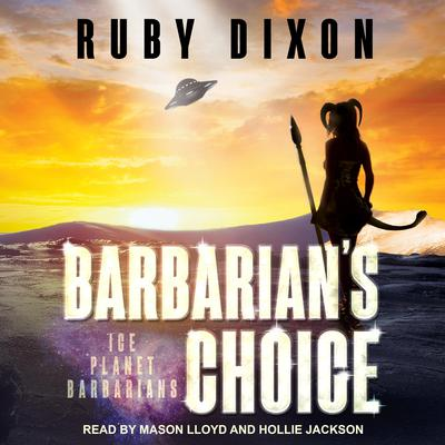 Barbarians Choice: Ice Planet Barbarians Audiobook, by Ruby Dixon