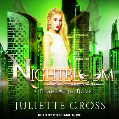 Nightbloom: A Dragon Fantasy Romance Audiobook, by Juliette Cross