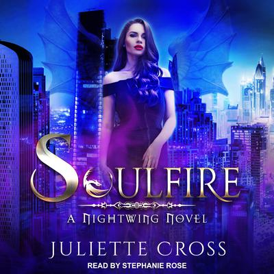 Soulfire: A Dragon Fantasy Romance Audiobook, by Juliette Cross