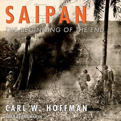 Saipan: The Beginning of the End Audiobook, by Carl Hoffman