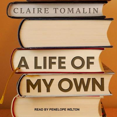 A Life of My Own: A Memoir Audiobook, by Claire Tomalin