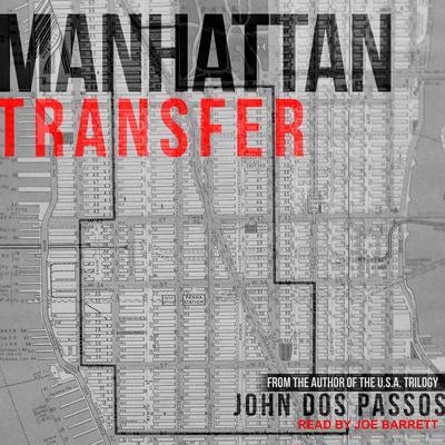 Manhattan Transfer Audiobook, by John Dos Passos