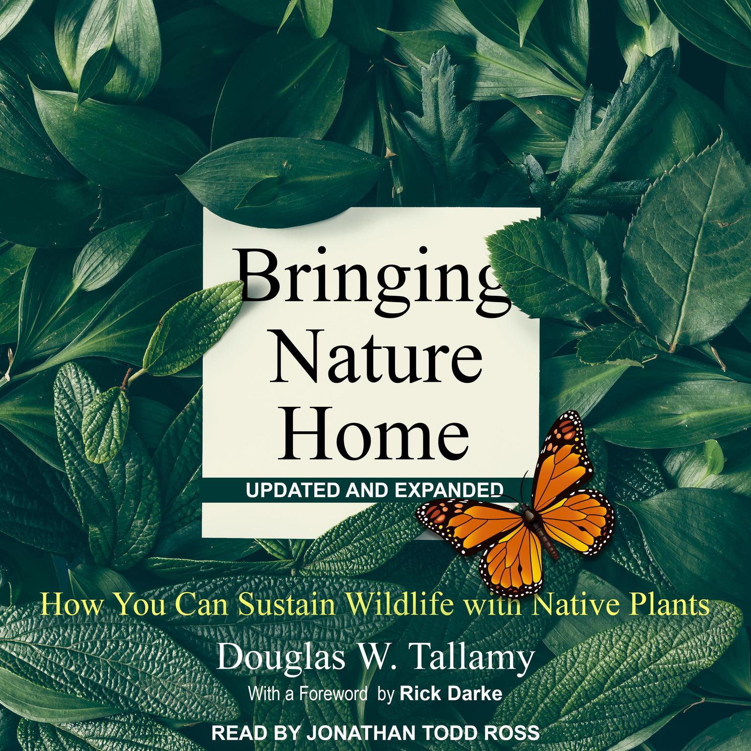 Printable Bringing Nature Home: How You Can Sustain Wildlife with Native Plants, Updated and Expanded Audiobook Cover Art