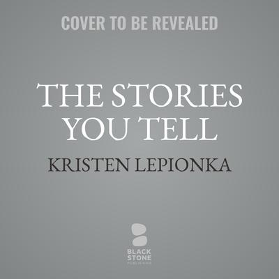 The Stories You Tell: A Roxane Weary Mystery Audiobook, by