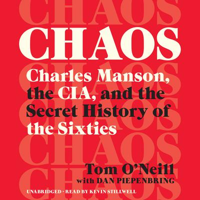 Chaos: Charles Manson, the CIA, and the Secret History of the Sixties Audiobook, by
