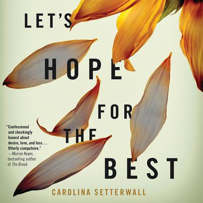 Lets Hope For The Best Audiobook, by Carolina Setterwall