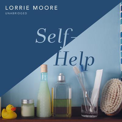 Self-Help Audiobook, by Lorrie Moore