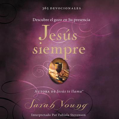 Jesús Siempre: Descubre el Gozo en Su Presencia Audiobook, by Sarah Young