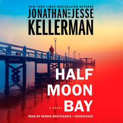 Half Moon Bay: A Novel Audiobook, by Jesse Kellerman, Jonathan Kellerman