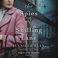 The Spies of Shilling Lane: A Novel Audiobook, by Jennifer Ryan
