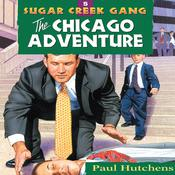 The Chicago Adventure Audiobook, by Paul Hutchens