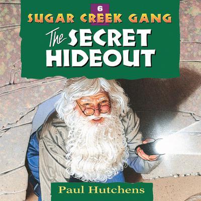 The Secret Hideout Audiobook, by Paul Hutchens