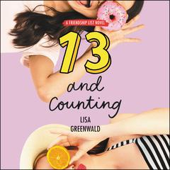 Friendship List #3: 13 and Counting Audiobook, by Lisa Greenwald
