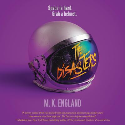 The Disasters Audiobook, by M. K. England
