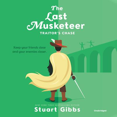 The Last Musketeer #2: Traitors Chase Audiobook, by Stuart Gibbs