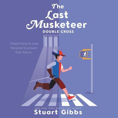 The Last Musketeer #3: Double Cross Audiobook, by Stuart Gibbs