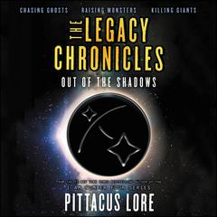 The Legacy Chronicles: Out of the Shadows Audiobook, by