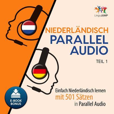 Niederlndisch Parallel Audio - Einfach Niederlndisch lernen mit 501 Satzen in Parallel Audio - Teil 1 Audiobook, by Lingo Jump