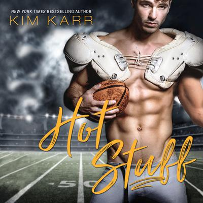 Hot Stuff Audiobook, by Kim Karr