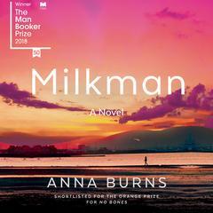 Milkman Audiobook, by Anna Burns
