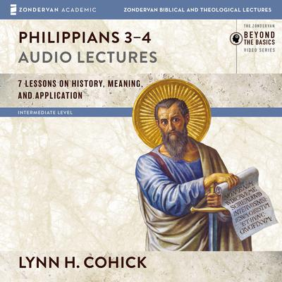 Philippians 3-4: Audio Lectures Audiobook, by Lynn H. Cohick