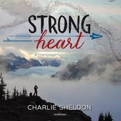 Strong Heart Audiobook, by Charlie Sheldon