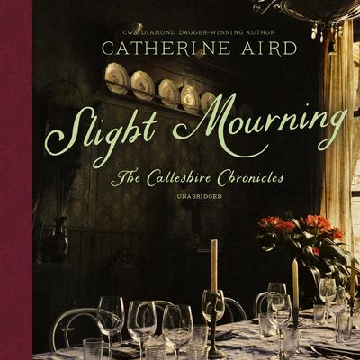 Slight Mourning: The Calleshire Chronicles Audiobook, by Catherine Aird