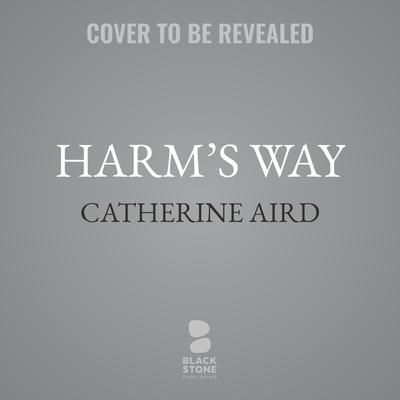 Harm's Way: A Sloan and Crosby Mystery Audiobook, by Catherine Aird