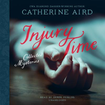Injury Time: Collected Mysteries Audiobook, by