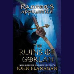 The Ruins of Gorlan: Book 1 Audiobook, by John Flanagan