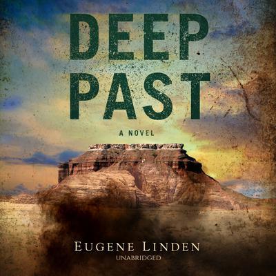 Deep Past Audiobook, by Eugene Linden