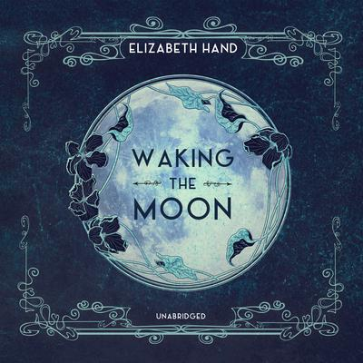 Waking the Moon Audiobook, by Elizabeth Hand
