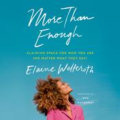 More Than Enough: Claiming Space for Who You Are (No Matter What They Say) Audiobook, by Elaine Welteroth