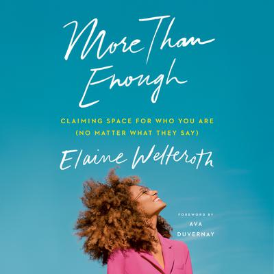More Than Enough: Getting Free from the Boxes, Beliefs and Barriers That Hold You Back Audiobook, by Elaine Welteroth