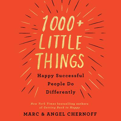 1000+ Little Things Happy Successful People Do Differently Audiobook, by Angel Chernoff
