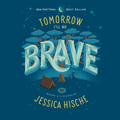 Tomorrow Ill Be Brave Audiobook, by Jessica Hische