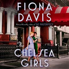 The Chelsea Girls: A Novel Audiobook, by Fiona Davis