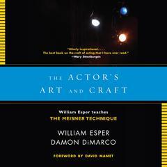 The Actors Art and Craft: William Esper Teaches the Meisner Technique Audiobook, by
