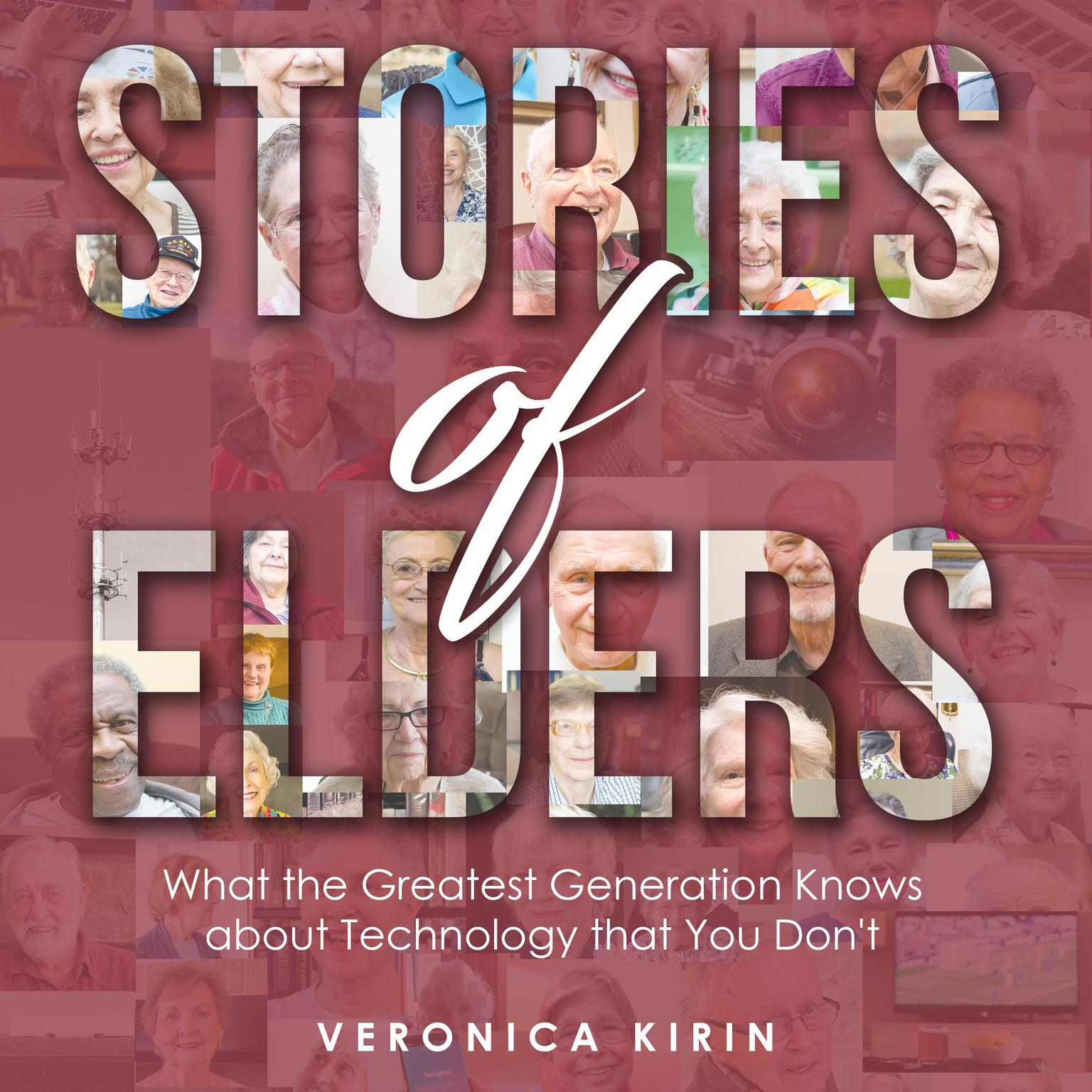 Printable Stories of Elders: What the Greatest Generation Knows about Technology that You Don't Audiobook Cover Art