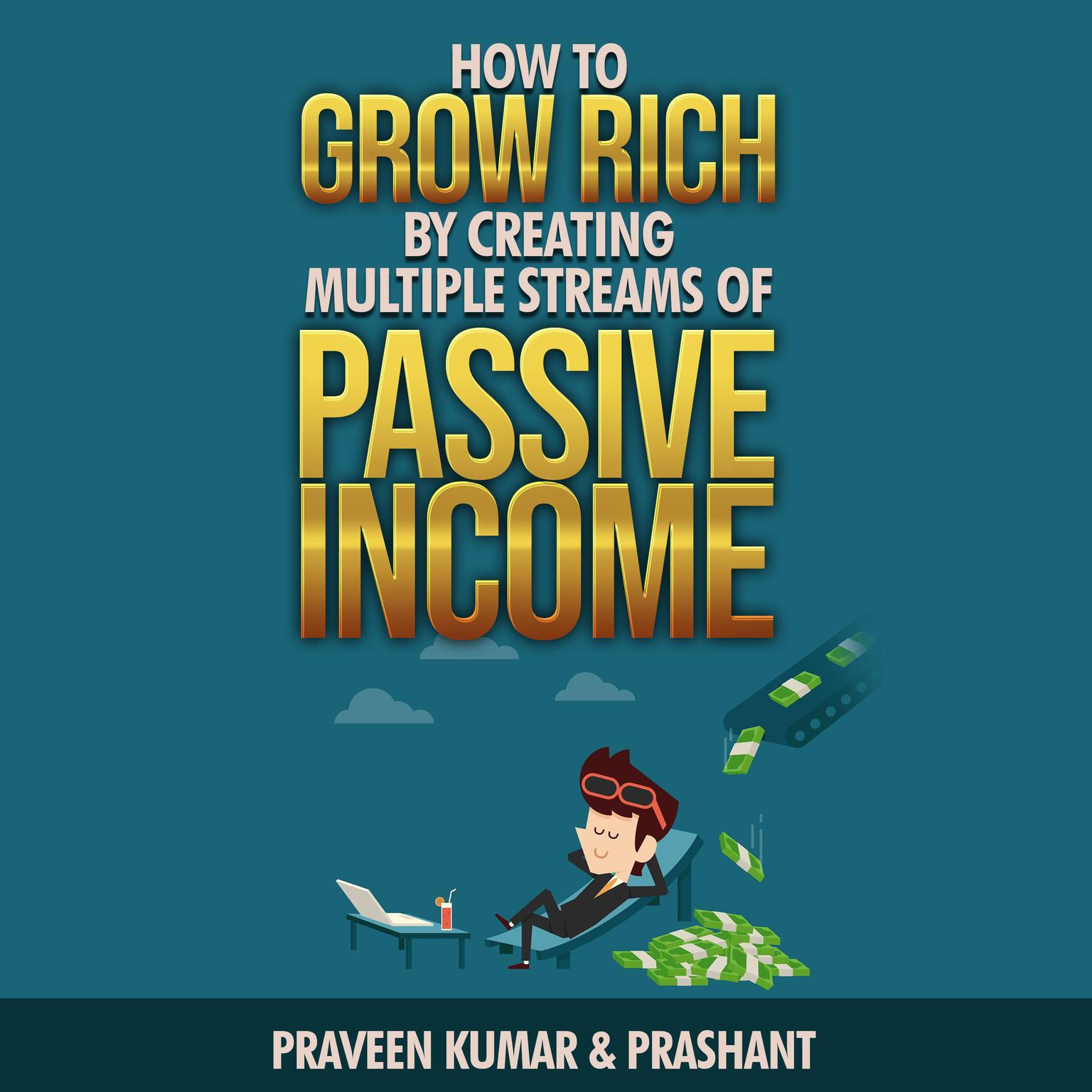 Printable How to Grow Rich by Creating Multiple Streams of Passive Income Audiobook Cover Art