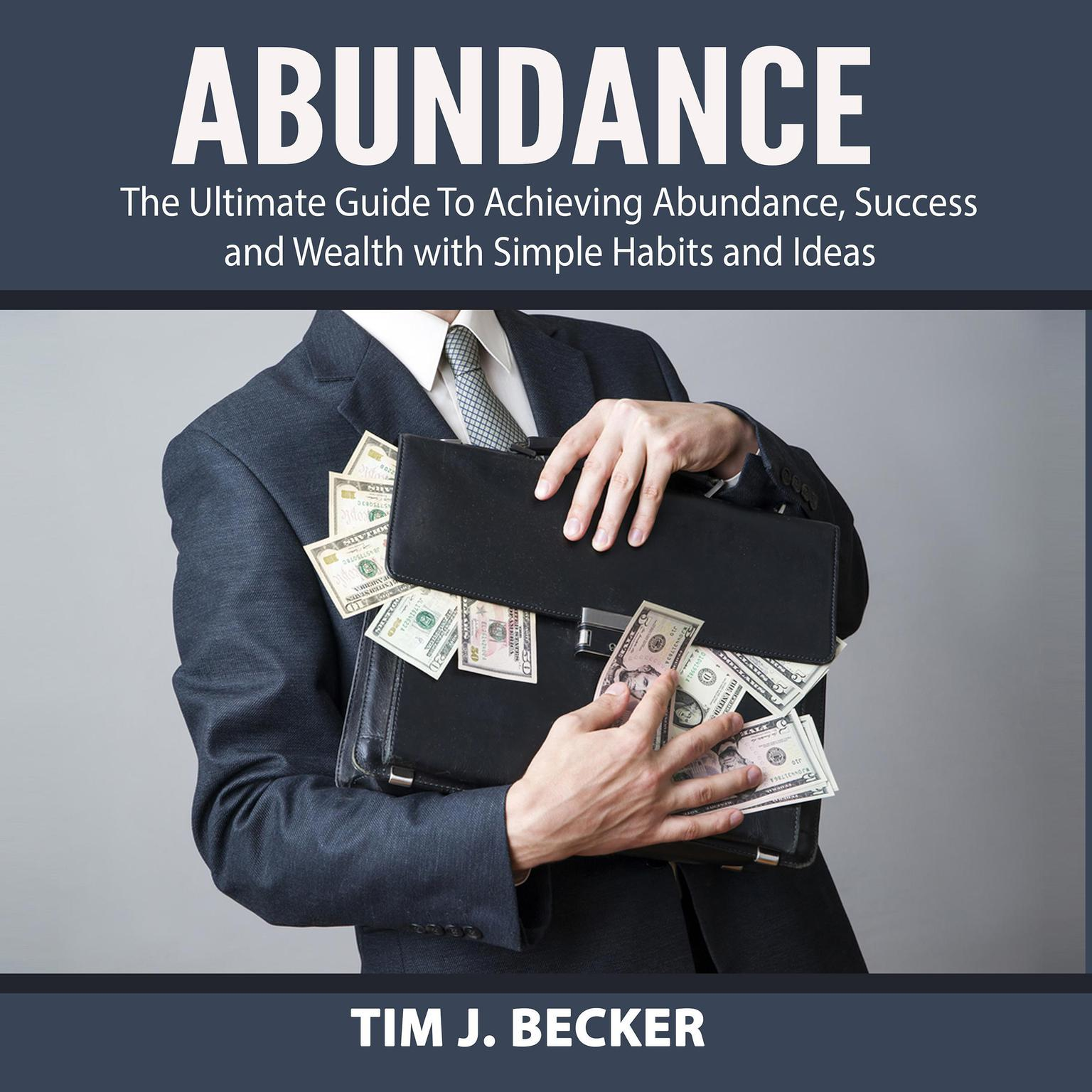 Printable Abundance: The Ultimate Guide To Achieving Abundance, Success and Wealth with Simple Habits and Ideas Audiobook Cover Art