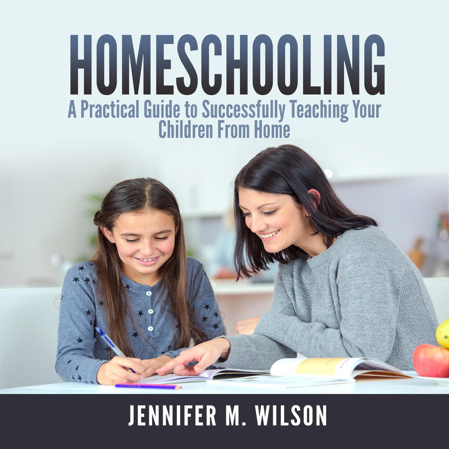 Printable Homeschooling: A Practical Guide to Successfully Teaching Your Children From Home Audiobook Cover Art