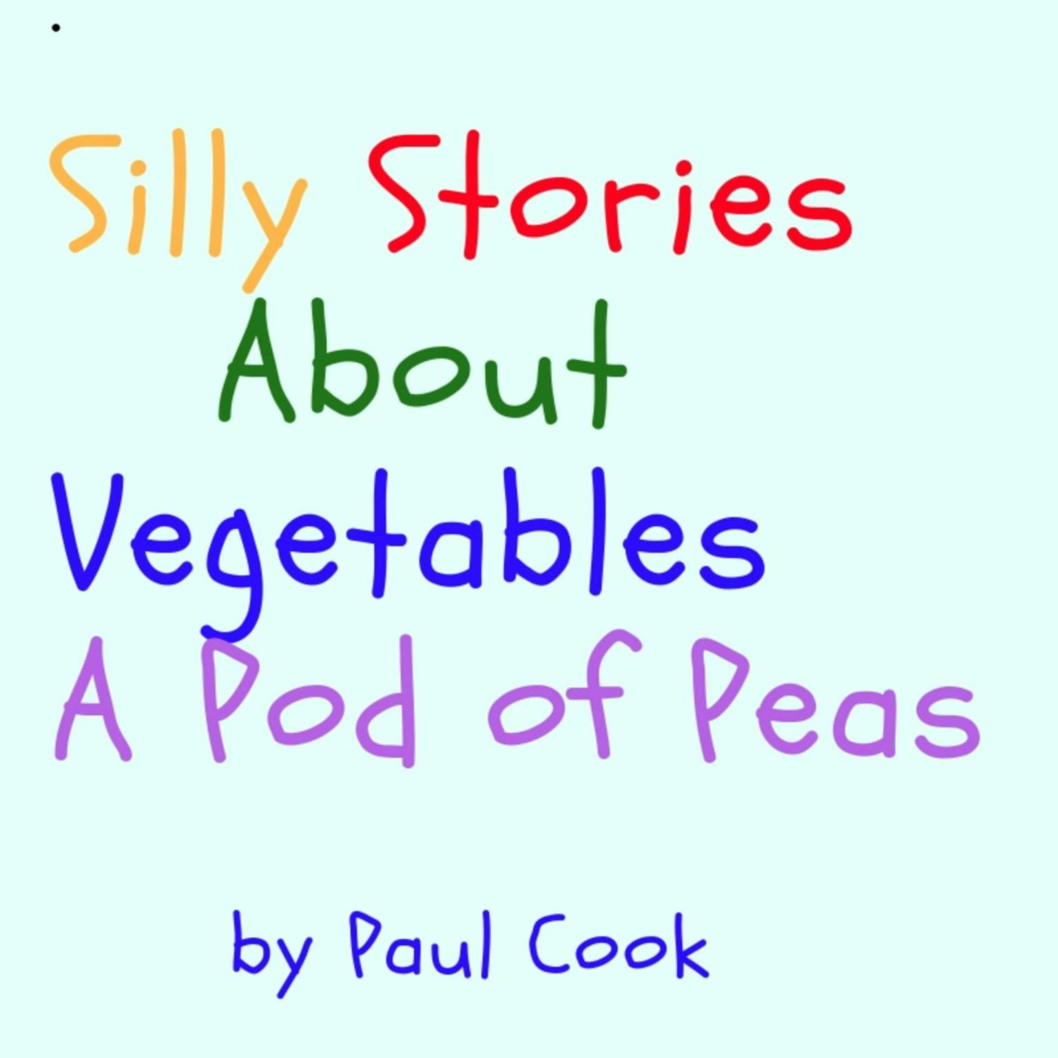 Printable Silly Stories About Vegetables: A Pod of Peas Audiobook Cover Art