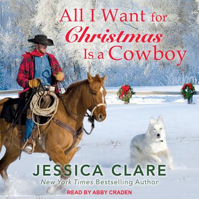 All I Want For Christmas Is a Cowboy Audiobook, by Jessica Clare