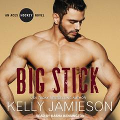 Big Stick Audiobook, by Kelly Jamieson
