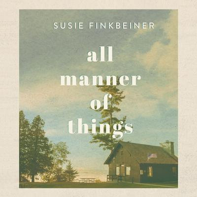 All Manner of Things Audiobook, by Susie Finkbeiner