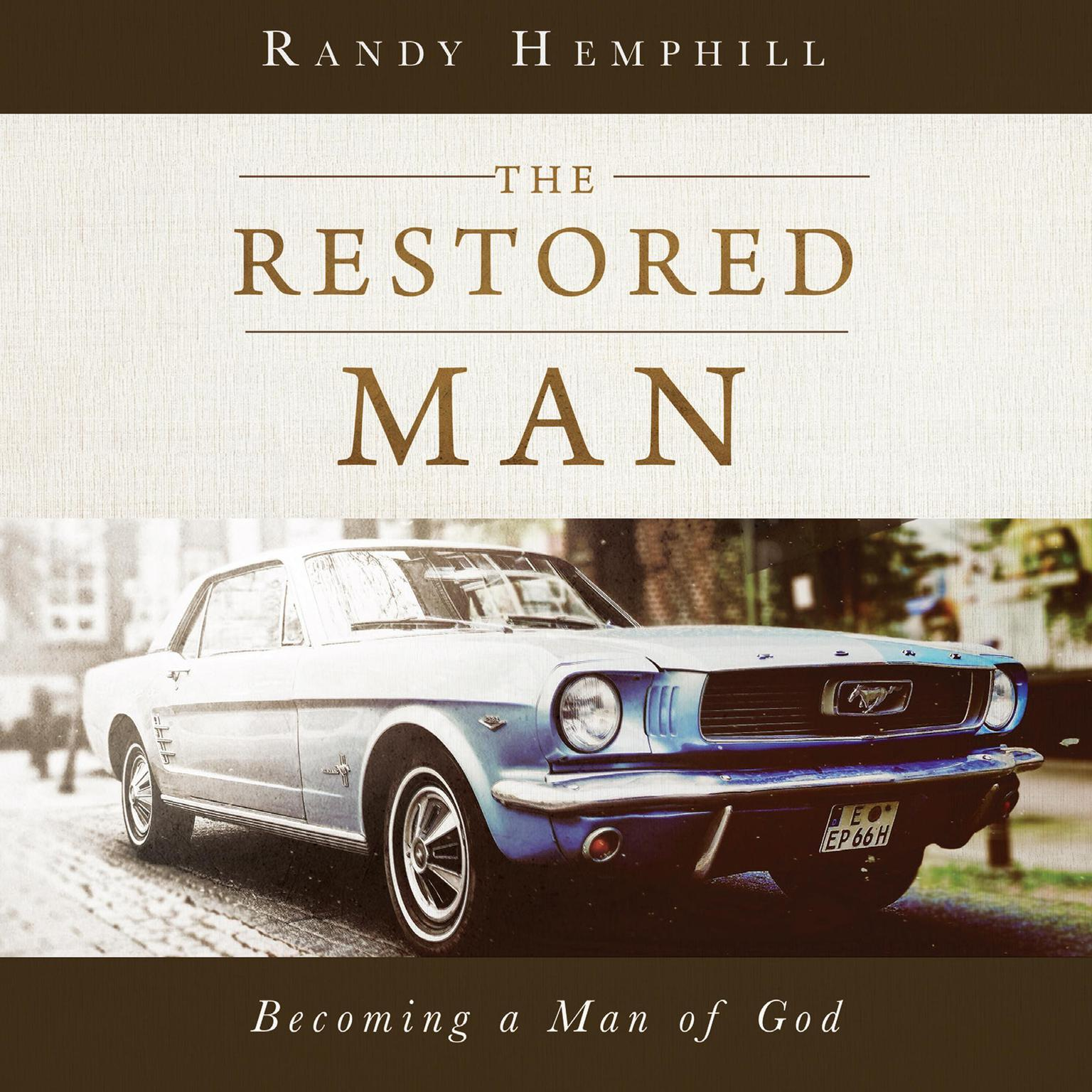 Printable The Restored Man: Becoming a Man of God Audiobook Cover Art
